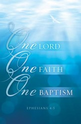 One Lord, One Faith, One Baptism (Ephesians 4:5, KJV) Bulletins, 100