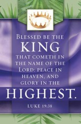 Glory in the Highest (Luke 19:38, KJV)