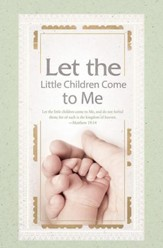 Let The Little Children Come To Me (Matthew 19:14, NKJV) Bulletins, 100