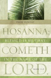 Blessed Is He (Mark 11:9, KJV) Palm Sunday Bulletins, 100