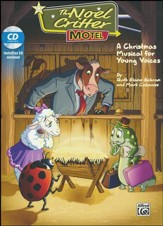 The Noel Critter Motel, A Christmas Musical for Young Voices, Director's Kit (Score & InstruTrax CD)