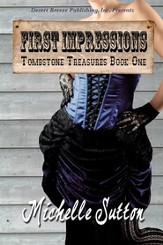 Tombstone Treasures Book One: First Impressions - eBook