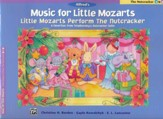 Music for Little Mozarts: Little Mozarts Perform The Nutcracker, 8 Favorites from Tchaikovsky's Nutcracker Suite