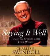 Saying It Well: Touching Others With Your Words Unabridged Audiobook on CD