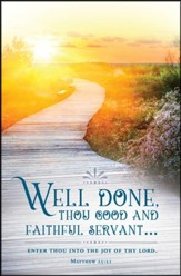 Well Done (Matthew 25:21, KJV) Bulletins, 100