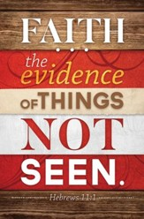 Faith the Evidence (Hebrews 11:1) Bulletins, 100