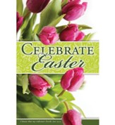 Celebrate Easter (Job 19:25, KJV) Bulletins, 100