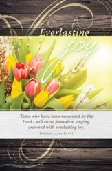 Everlasting Joy (Isaiah 35:10, NLT) Bulletins, 100