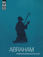 Named: Abraham, A Workbook for Individuals and Small Groups