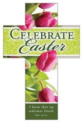 Celebrate Easter (Job 19:25, KJV) Cross Bookmarks, 25