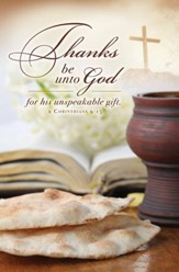 Thanks Be to God (2 Corinthians 9:15, KJV) Bulletins, 100