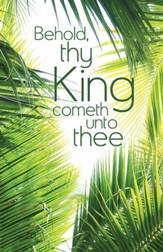 Behold Thy King Palms (Zechariah 9:9, KJV) Bulletins, Pack of 50