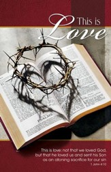 This is Love Crown of Thorns on Bible (1 John 4:10, NIV) Bulletins, Pack of 50