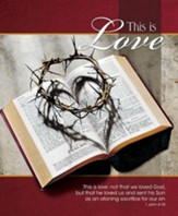 This is Love Crown of Thorns on Bible (1 John 4:10, NIV) Large Bulletins, 100