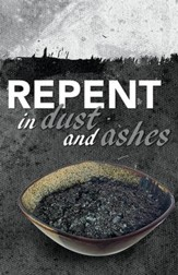 Repent in Dust and Ashes (Job 42:6) Bulletins, Pack of 50