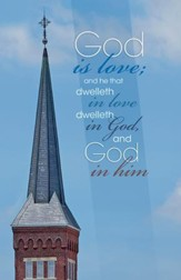God is Love Church Steeple (1 John 4:16, KJV) Bulletins, 100