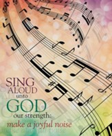 Make a Joyful Noise Musical Staff (Psalm 81:1, KJV) Large Bulletins, 100