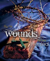 By His Wounds Crown of Thorns and Nails (Isaiah 53:5, NIV) Large Bulletins, 100