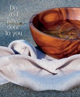 Do as I Have Done to You Wooden Basin and Cloth (John 13:15, KJV) Large Bulletins, 100