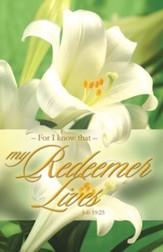 My Redeemer Lives (Job 19:25) Bulletins, 100