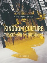 Kingdom Culture: The Sermon On the Mount, Workbook