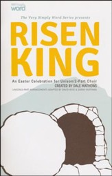 Risen King: An Easter Celebration for Unison/2-Part Choir (Choral Book)