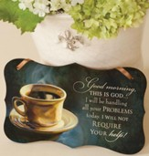 Good Morning This Is God Mounted Print Plaque