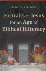 Portraits of Jesus for an Age of Biblical Illiteracy
