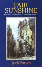 Fair Sunshine: Martyrs in the Early Scottish Church