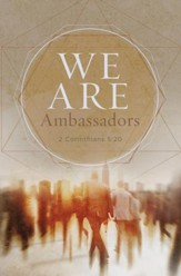 We Are Ambassadors (2 Corinthians 5:20, KJV) Bulletins, 100