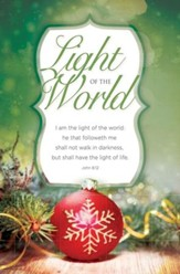 The Light of the World (John 8:12, KJV) Bulletins, 100