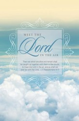 Meet the Lord in the Air (1 Thessalonians 4:17, KJV) Bulletins, 100