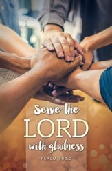 Serve the Lord (Psalm 100:2) Bulletins, 100
