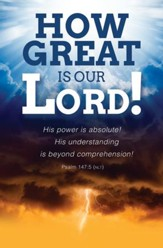 How Great is Our Lord! (Psalm 147:5, NLT) Bulletins, 100
