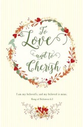 To Love and to Cherish (Song of Solomon 6:3, KJV) Bulletins, 100