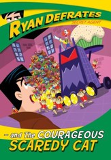 The Courageous Scarredy Cat,  Ryan Defrates: Secret Agent #3