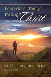All Things Through Christ (Philippians 4:13, KJV) Bulletins, 100