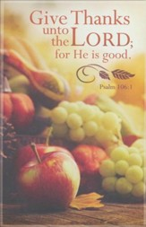 Give Thanks unto the Lord (Psalm 106:1, KJV) Bulletins, 100