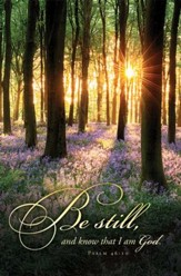 Be Still, and Know That I Am God (Psalm 46:10, KJV) Bulletins, 100