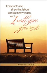 I Will Give you Rest (Matthew 11:28, KJV) Bulletins, 100