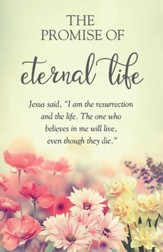 Promise of Eternal Life (John 11:25, NIV) Bulletins, 50