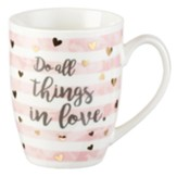 Do All Things in Love Mug
