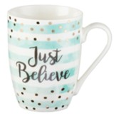 Just Believe Mug