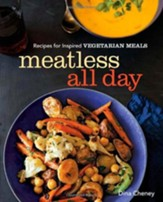 Meatless All Day: Recipes for Inspired Vegetarian Meals