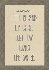 Little Blessings Help Us See Just How Lovely Life Can Be Framed Canvas