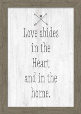 Love Abides in the Heart and in the Home Framed Canvas