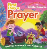First I Say A Prayer - Our Daily Bread For Little Hearts