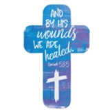 By His Wounds We Are Healed, Cross Bookmark