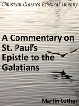 Commentary on St. Paul's Epistle to the Galatians - eBook