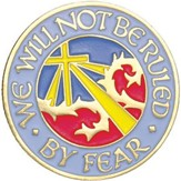 We Will Not Be Ruled by Fear Pin